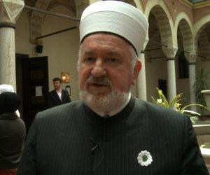 مفتي البوسنة: الأزهر الشريف يقود الأمة والعالم دائما