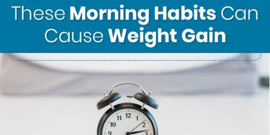 8 عادات في الصباح تسبب زيادة الوزن.. الإفراط في النوم والأطعمة المصنعة